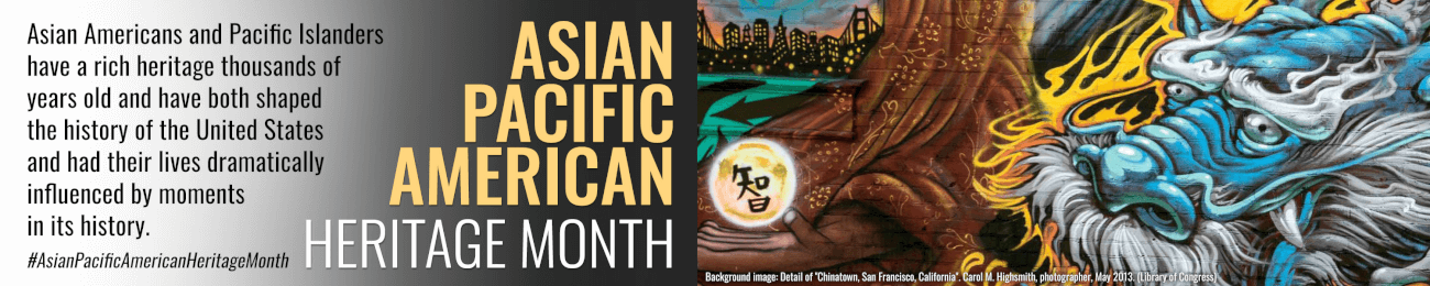 Asian Pacific Heritage Month